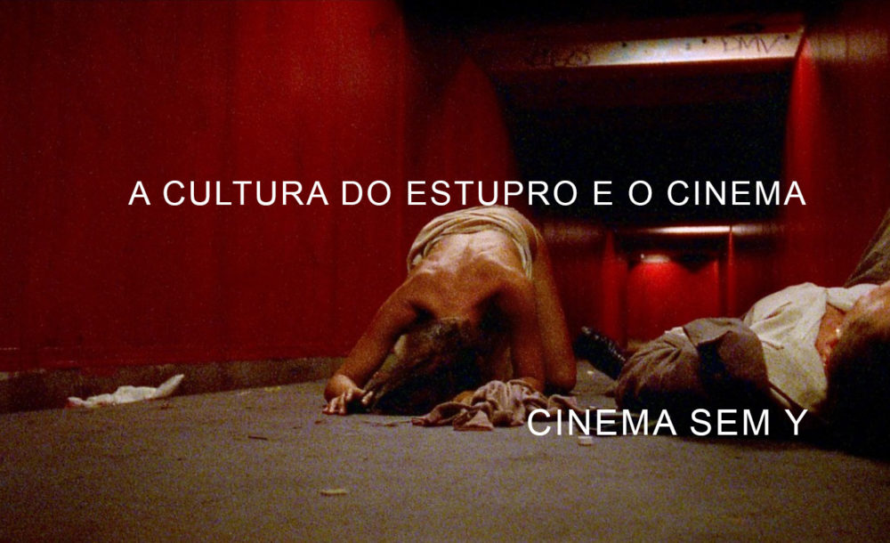 Cinema sem Y A cultura do estupro e o cinema