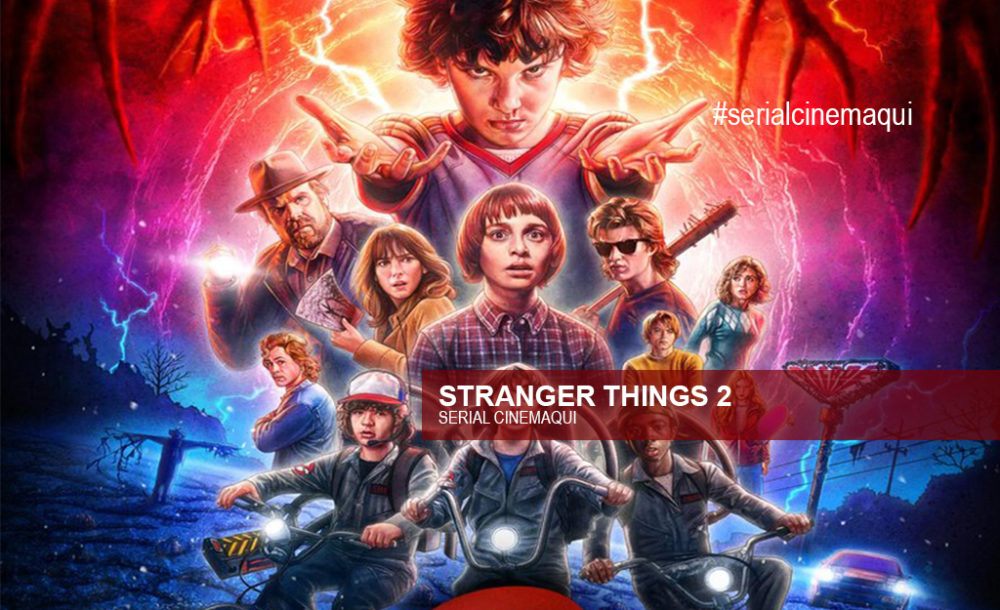 Stranger Things 2 Serial CInemAqui